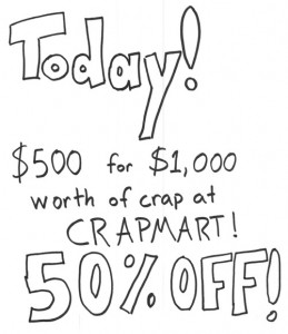 Today! 50% off crap at CrapMart! - The Anti-Social Media