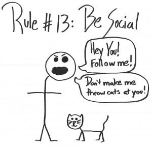 Rule #13 Be Social