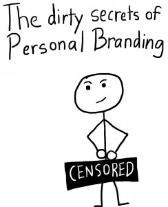 The dirty secrets of personal branding - The Anti-Social Media