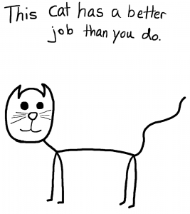 Cat has a better job than you - The Anti-Social Media