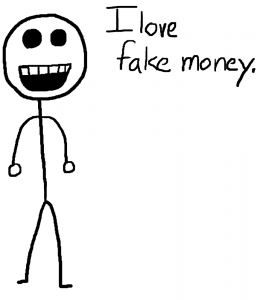 I love fake money - The Anti-Social Media